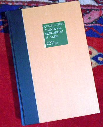 Bernard Lewis, Guenther von Elbe Combustion, Flames and Explosions of Gases. Second Edition