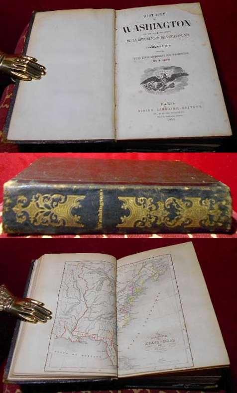 Cornelis De Witt Histoire de Washington et de la Fondation de la République des Etats-Unis. Précédée d'une étude historique sur Washington par M. Guizot.