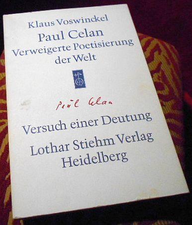 Paul Celan: verweigerte Poetisierung der Welt. Versuch einer Deutung.