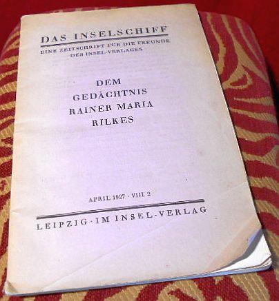 Herausgeber Karl Weisser Das Inselschiff. Eine Zeitschrift für die Freunde des Insel-Verlages. Dem Gedächtnis Rainer Maria Rilkes gewidmet. April 1927. VIII.2.