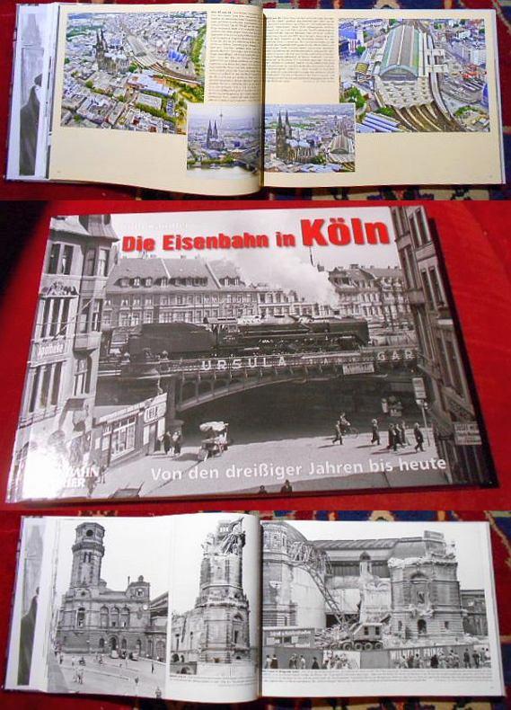 Die Eisenbahn in Köln : Von den dreißiger Jahren bis Heute