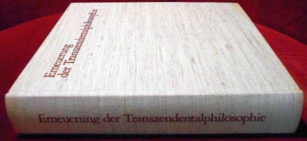 Erneuerung der Transzendentalphilosophie im Anschluss an Kant und Fichte. Reinhard Lauth zum 60. Geburtstag