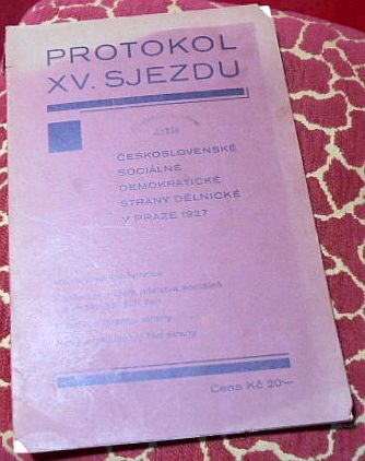 Protokol XV. Rádného sjezdu ceskoslovenské sociálné demokratické strany delnické v praze 1927 (15.-18. dubna)