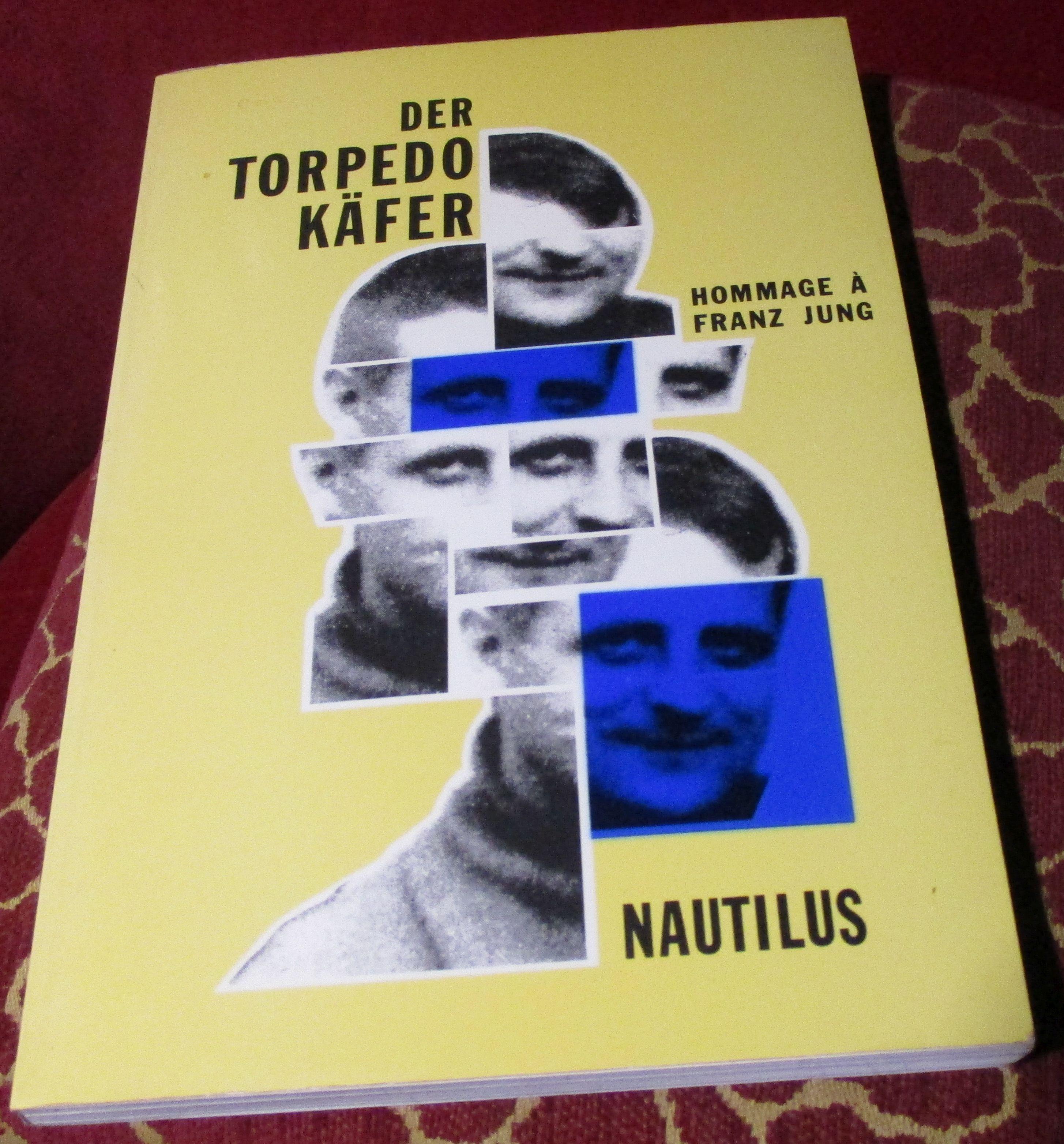 Der Torpedokäfer : Hommage à Franz Jung.