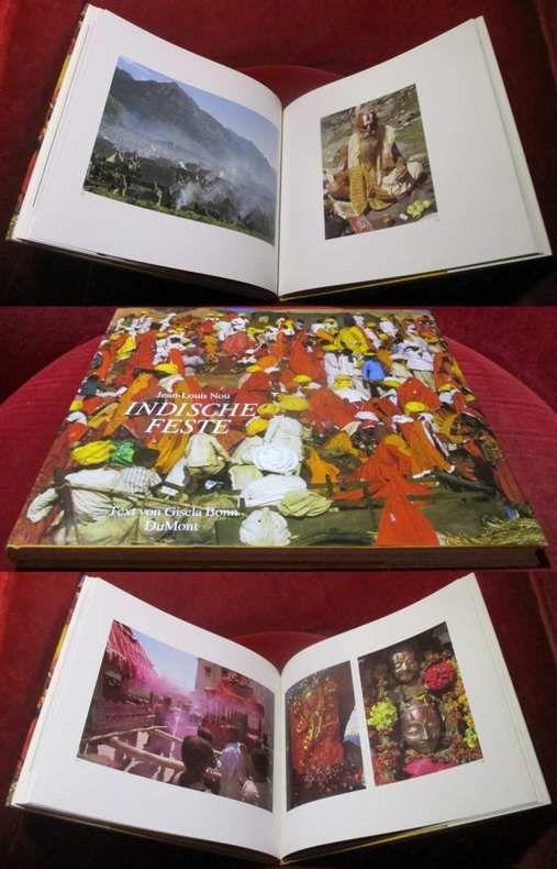Indische Feste: Bilder von Göttern und Menschen. Fotos und Festkalender von Jean-Louis Nou. Text von Gisela Bonn