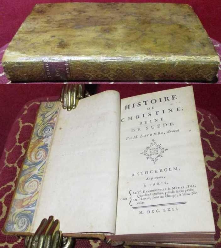 Histoire de Christine, reine de Suede. Par M. Lacombe, Avocat à Stockholm..