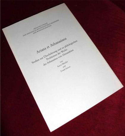 Ariana et Athanasiana. Studie zur Überlieferung und zu philologischen Problemen der Werke des Athanasius von Alexandrien.
