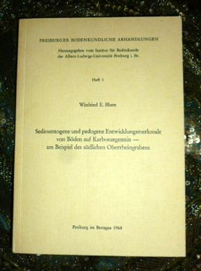 Sedimentogene und pedogene Entwicklungsmerkmale von Böden auf Karbonatgestein - am Beispiel des südlichen Oberrheingrabens.