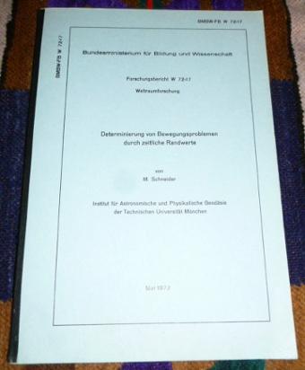 Determinierung von Bewegungsproblemen durch zeitliche Randwerte. BMBW Forschungsbericht W 72-17 Weltraumforschung.