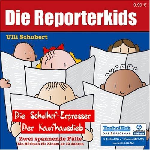Die Reporterkids - Zwei spannende Fälle: Der Schulhof-Erpresser /Der Kaufhausdieb. Hörbuch. Gelesen von Pia Mond. - Schubert, Ulli