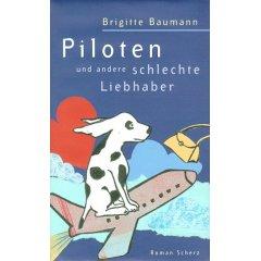 Piloten und andere schlechte Liebhaber : Roman