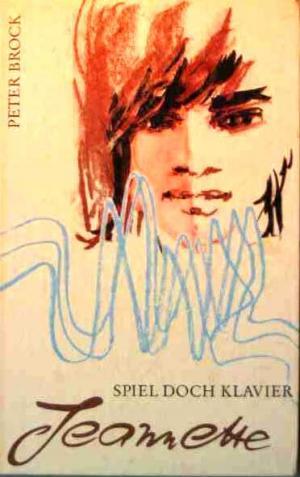 Spiel doch Klavier, Jeannette, Ein heiteres Mädchenbuch Illustrationen: Renate Jessel, Standardbuchformat