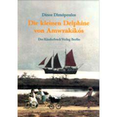 Die kleinen Delphine vom Amwrakikós : Roman Kibu-Kinderbuch