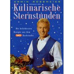 Rossmeier, Armin: Kulinarische Sternstunden - die beliebtesten Rezepte aus dem SAT-1-Kochstudio