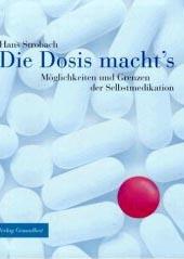 Die Dosis macht´s : Möglichkeiten und Grenzen der Selbstmedikation