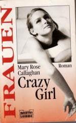Crazy girl - Die fesselnde Biographie einer Frau Bastei-Lübbe-Taschenbuch ; Bd. 16149 :
