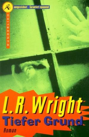 Wright, L. R.: Tiefer Grund : Roman Wunderlich-Taschenbuch ; 26020