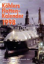 Köhlers Flotten - Kalender 1998 Das deutsche Jahrbuch der Seefahrt