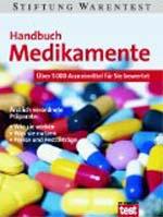 Handbuch Medikamente : über 5000 Arzneimittel für Sie bewertet Ärztlich verordnete Präparate: wie sie wirken, was sie nutzen, Preise und Festbeträge