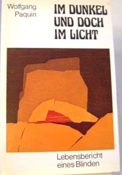 Paquin, Wolfgang: Im Dunkel und doch im Licht : Erinnerungen aus dem Leben eines Blinden