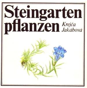 Steingartenpflanzen - ein farbiger Atlas der schönsten Steingartenpflanzen mit 130 Farbtafeln und 11 Schwarzweißzeichnungen