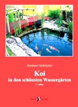 Teichfischer, Bernhard: Koi in den schönsten Wassergärten