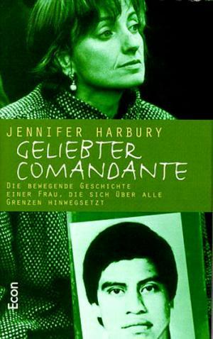 Geliebter Comandante - die bewegende Geschichte einer Frau, die sich über alle Grenzen hinwegsetzt