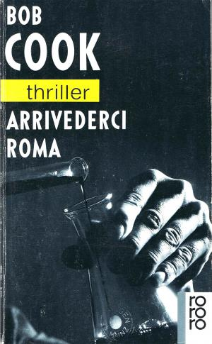 Arrivederci Roma Rororo ; 2870 : rororo-Thriller