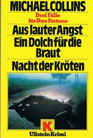 Aus lauter Angst - Ein Dolch für die Braut - Nacht der Kröten Ullstein ; Nr. 10391 : Ullstein-Krimi
