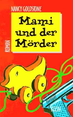 Mami und der Mörder : Roman