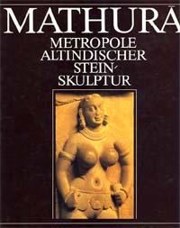Mathura - Metropole altindischer Stein-Skulptur
