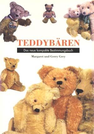 Grey, Margret, Gerry Grey und Inge [Übers.] Kahlix: Teddybären - das neue kompakte Bestimmungsbuch