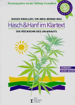Hasch & Hanf im Klartext : die Rückkehr des Un-Krauts Serie Gesundheit und Umwelt