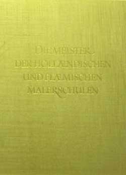 Die Meister der holländischen und flämischen Malerschulen neu bearbeitet und ergänzt v. Eduard Plietzsch 8. Auflage