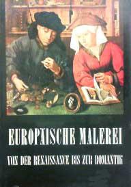 Europäische Malerei. Von der Renaissance bis zur Romantik
