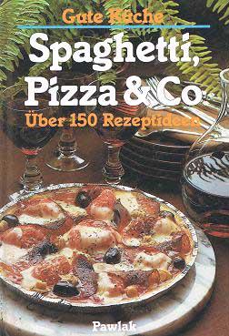Gute Küche  Pizza und Pasta : über 150 Rezeptideen