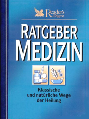 Ratgeber Medizin - klassische und natürliche Wege der Heilung