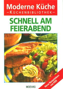 Boss-Teichmann, Claudia [Red.]: Moderne Küche  Schnell am Feierabend - neue Rezeptideen mit Pfiff