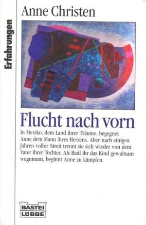 Flucht nach vorn Bastei-Lübbe-Taschenbuch ; Bd. 61324 : Erfahrungen Erstveröff.