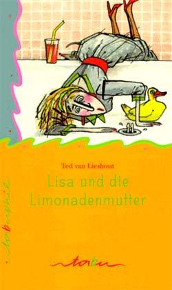 Lisa und die Limonadenmutter : Roman Tabuphil Dt. Erstausg.