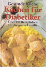 Czinczel, Sibylle [Übers.]: Gesunde Küche - Kochen für Diabetiker - über 150 Rezeptideen für die ganze Familie