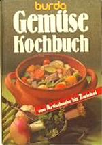 Müller, Veronika [Red.]: Gemüse-Kochbuch - von Artischocke bis Zwiebel Burda-Kochbuch