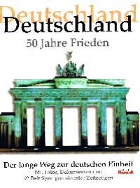 Deutschland 50 Jahre Frieden   Der lange Weg zur Deutschen Einheit