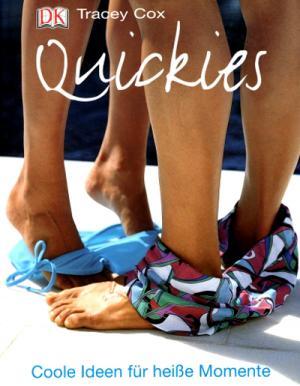 Quickies  - coole Ideen für heiße Momente