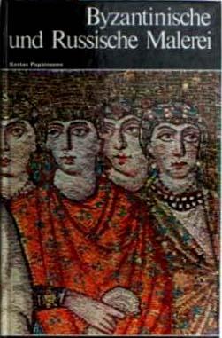 Byzantinische und Russische Malerei Weltgeschichte der Malerei Bd. 5