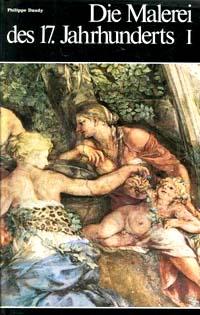 Die Malerei des 17. Jahrhunderts I Weltgeschichte der Malerei Bd. 12