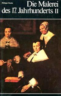 Die Malerei des 17. Jahrhunderts II Weltgeschichte der Malerei Bd. 13