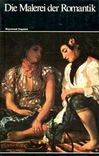 Die Malerei der Romantik Weltgeschichte der Malerei Bd. 15