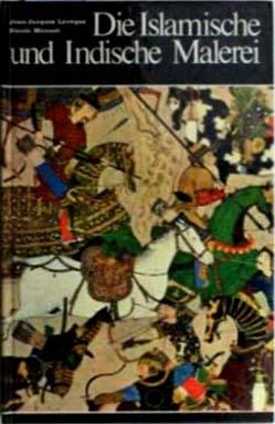 Die Islamische und Indische Malerei Weltgeschichte der Malerei Bd. 26