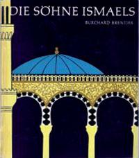 Die Söhne Ismaels Geschichte und Kultur der Araber